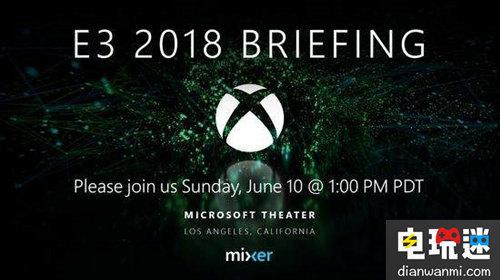 微软E3 2018发布会时间公布!史上规模最大? 微软 第1张