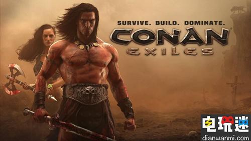 《Conan Exiles》宣布更新 加入官方中文 电玩资讯
